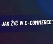 Jak żyć w e-commerce ? - Debata live